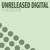 Unreleased Digital Classics III (5 Years Anniversary Edition) by Various Artists