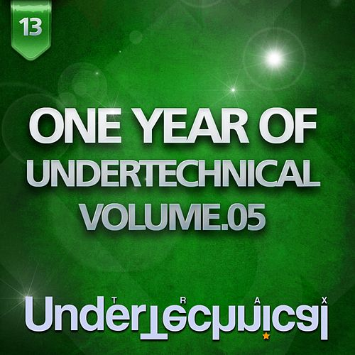 Play & Download One Year Of Undertechnical - Volume.05 by Various Artists | Napster