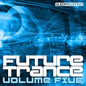 Play & Download Future Trance Volume Five by Various Artists | Napster
