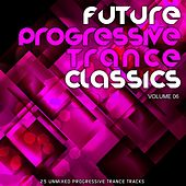 Future Progressive Trance Classics Vol 6 by Various Artists