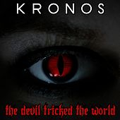 Play & Download The Devil Tricked The World by Kronos | Napster