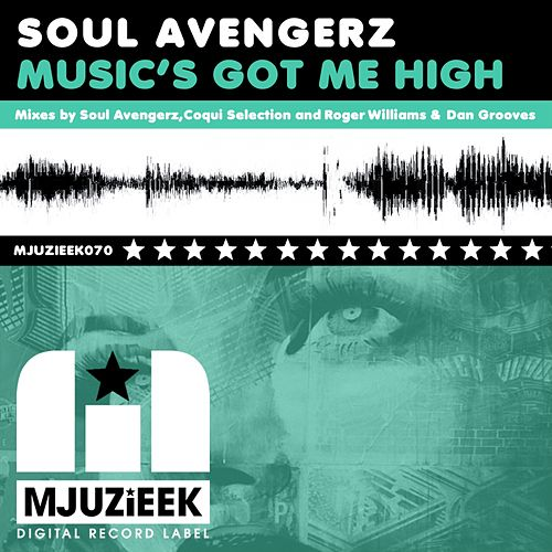 Play & Download Music's Got Me High by Soul Avengerz | Napster