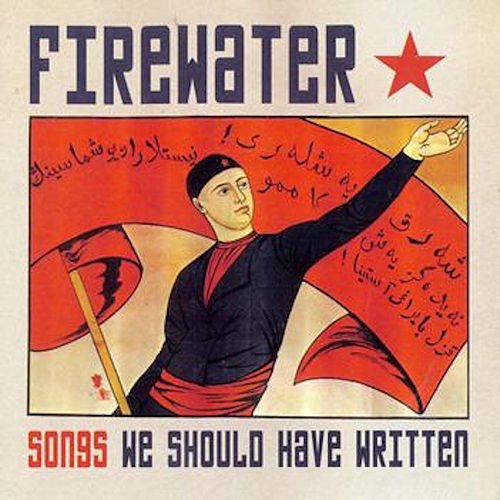 Play & Download Songs We Should Have Written by Firewater | Napster