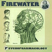 Play & Download Psychopharmacology by Firewater | Napster