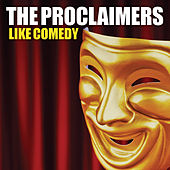 Like Comedy von The Proclaimers