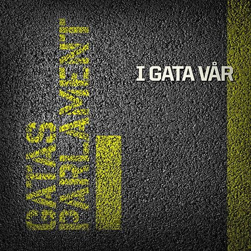 Play & Download I Gata Vår by Gatas Parlament | Napster
