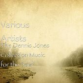 The Dennis Jones Collection Music for the Soul by Various Artists