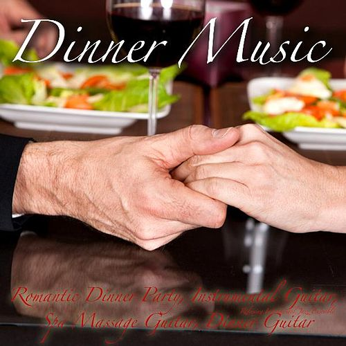 Play & Download Dinner Music, Romantic Dinner Party, Instrumental Guitar, Spa Massage Guitar, Dinner Guitar, Acoustic Background Guitar Music by Relaxing Instrumental Jazz Ensemble | Napster