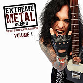 Play & Download Extreme Metal Series, Vol. 1 (The Best of Hard Rock and Heavy Metal) by Various Artists | Napster