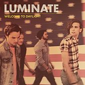 Play & Download Welcome to Daylight by Luminate | Napster