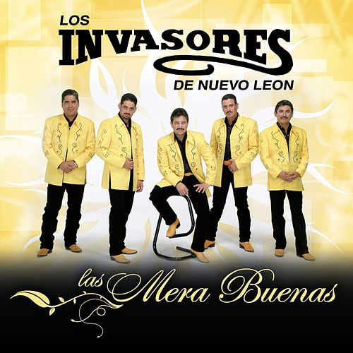 Play & Download Las Mera Buenas by Los Invasores De Nuevo Leon | Napster