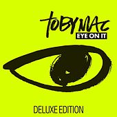 Eye On It (Deluxe Edition) von TobyMac