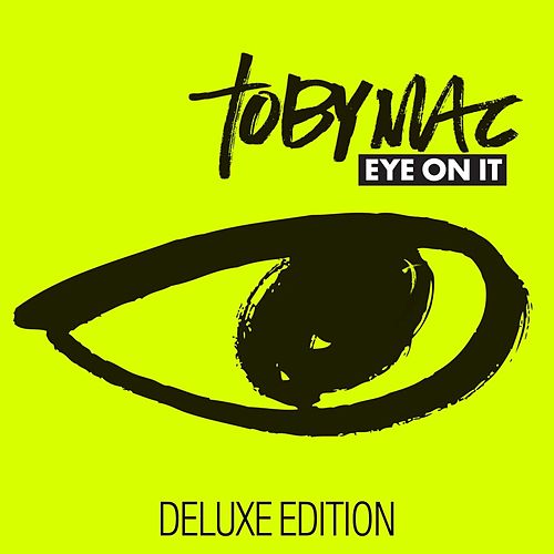 Eye On It (Deluxe Edition) by TobyMac