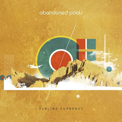 Play & Download Sublime Currency by Abandoned Pools | Napster