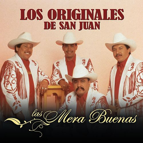 Play & Download Las Mera Buenas by Los Originales De San Juan | Napster