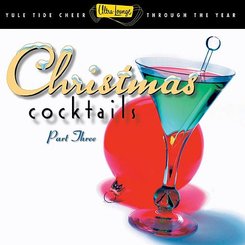 Ultra Lounge Christmas Cocktails Vol. 3 by Various Artists