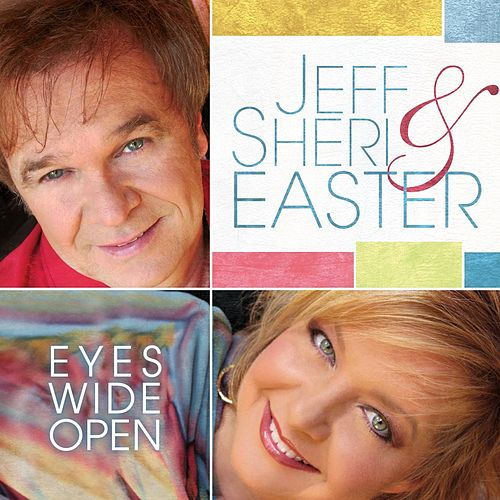 Play & Download Eyes Wide Open by Jeff and Sheri Easter | Napster