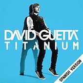 Play & Download Titanium (Spanish Version) by David Guetta | Napster