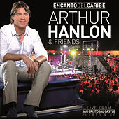 Play & Download Encanto Del Caribe Arthur Hanlon & Friends by Arthur Hanlon | Napster