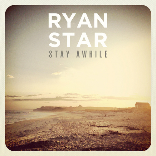 Play & Download Stay Awhile by Ryan Star | Napster