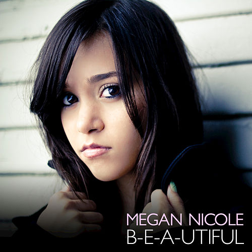 Play & Download B-e-a-utiful by Megan Nicole | Napster