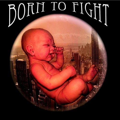 Play & Download Born to Fight by Various Artists | Napster