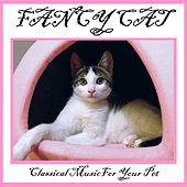 Fancy Cat: Classical Music For Your Pet by Various Artists