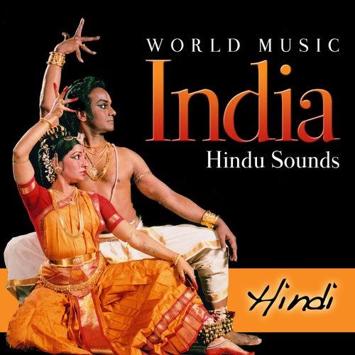 World Music. India Hindu Sounds. Hindi by Various Artists
