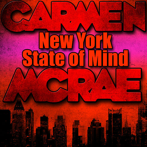 Play & Download New York State of Mind by Carmen McRae | Napster