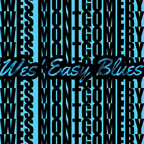 Wes' Easy Blues by Wes Montgomery