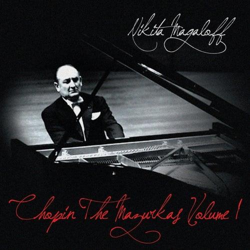Play & Download Chopin The Mazurkas Volume 1 by Nikita Magaloff   Napster