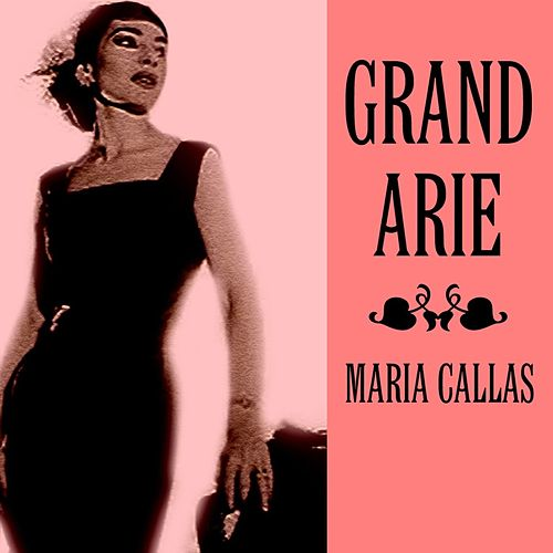 Play & Download Grand Arie by Maria Callas | Napster