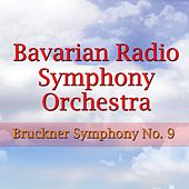 Play & Download Bruckner Symphony No. 9 by Bavarian Radio Symphony Orchestra | Napster