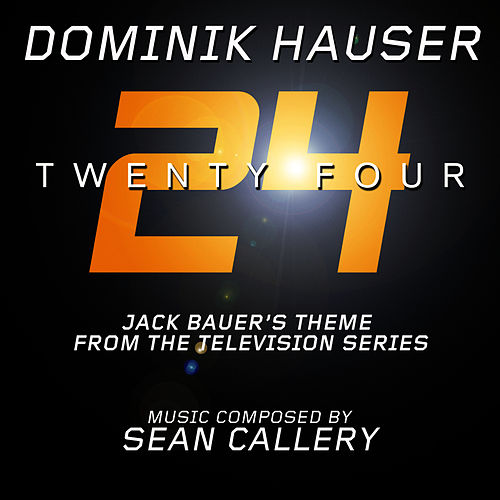 24 - Jack Bauer's Theme from the Television Series (Sean Callery) by Dominik Hauser