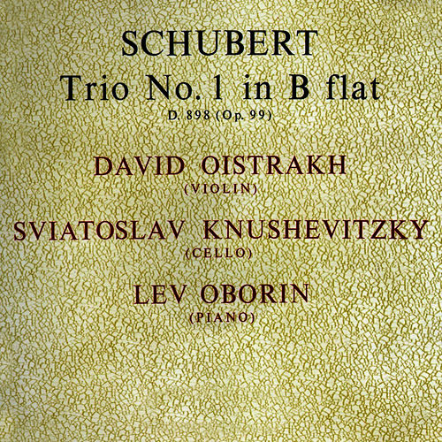 Schubert: Trio No 1 In B Flat by David Oistrakh