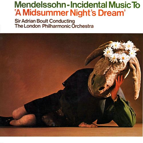 Play & Download Mendelssohn Incidental Music To 'A Midsummer Night's Dream' by London Philharmonic Orchestra | Napster