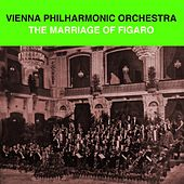 Play & Download The Marriage Of Figaro by Vienna Philharmonic Orchestra   Napster