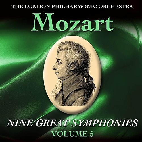 Play & Download Mozart Nine Great Symphonies Volume 5 by London Philharmonic Orchestra | Napster