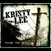 Raise the Dead by Kristy Lee