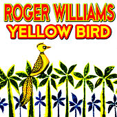 Yellow Bird by Roger Williams