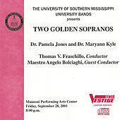 Play & Download The University of Southern Mississippi University Bands presents TWO GOLDEN SOPRANOS by The University of Southern Mississippi Wind Ensemble | Napster