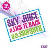 Play & Download Lick It Back / Conquer by Skyjuice | Napster