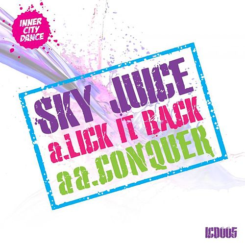 Lick It Back / Conquer by Skyjuice