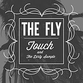 The Fly by Touch