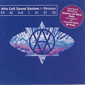 Play & Download Release Remixes by The Afro Celt Sound System | Napster
