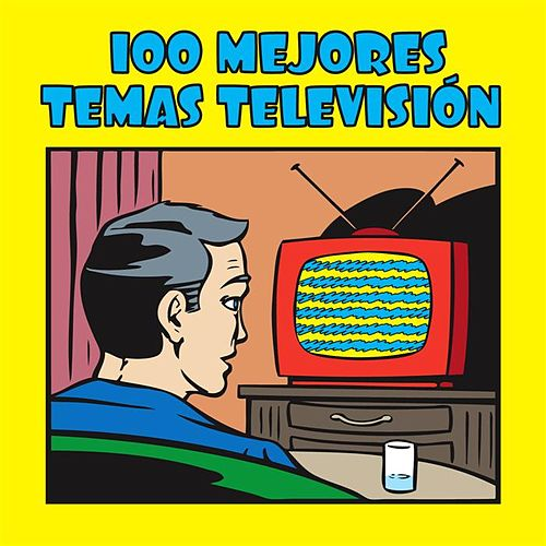 Play & Download 100 Mejores Temas Televisión by Various Artists | Napster