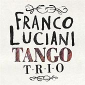 Franco Luciani Tango Trio by Various Artists