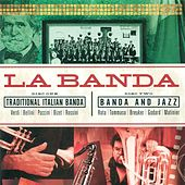 Play & Download Banda Citta Ruvo Di Puglia: Banda (La) by Various Artists | Napster