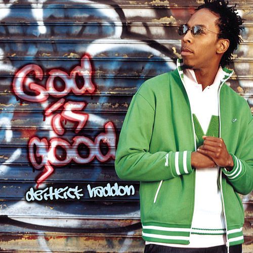 Play & Download God Is Good by Deitrick Haddon | Napster