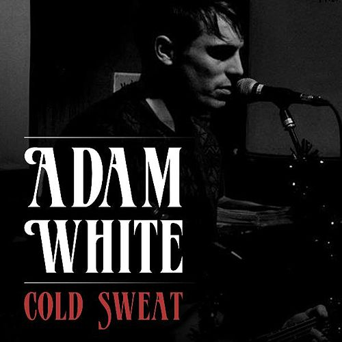 Cold Sweat by Adam White